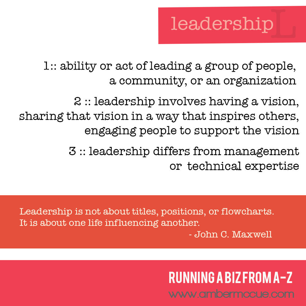 L. Leadership – Running Biz from A to Z