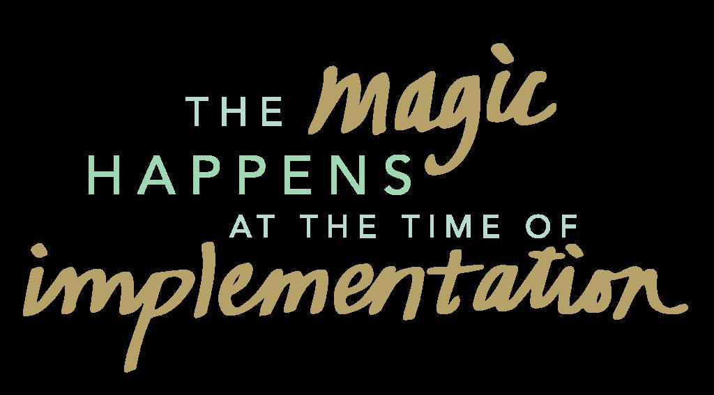 Implement & Make Magic