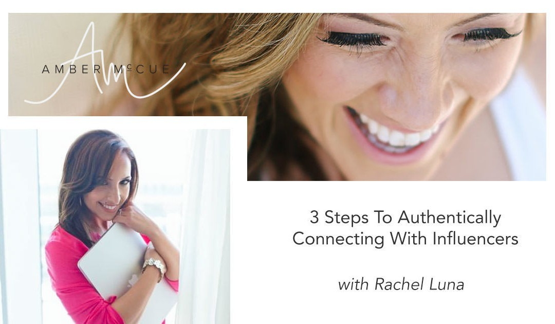 3 Steps to Authentically Connecting With Influencers