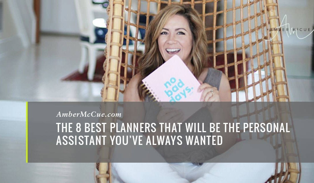 The 8 Best Planners That Will Be The Personal Assistant You've Always Wanted