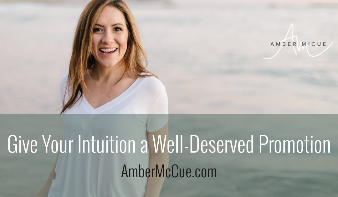 Give Your Intuition a Well-Deserved Promotion
