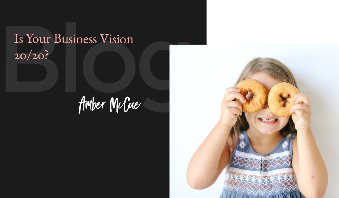 Is Your Business Vision 20/20?