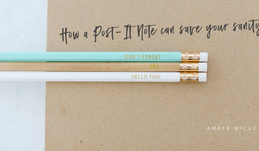How a Post-It Note Can Save Your Sanity