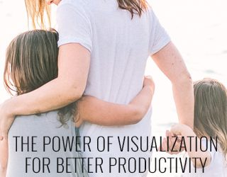 The Power Of Visualization For Better Productivity