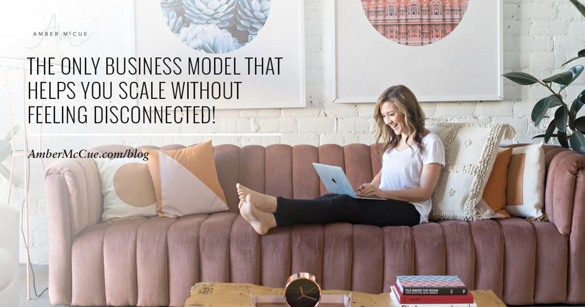 The Only Business Model That Helps You Scale Without Feeling Disconnected