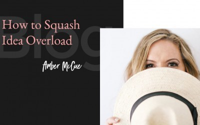 How to Squash Idea Overload